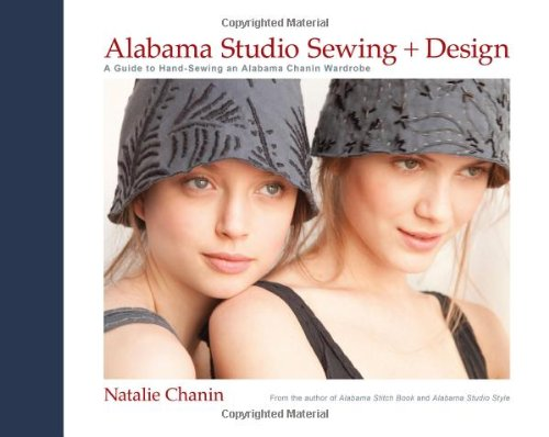 Alabama Studio Sewing + Design: A Guide to Hand-Sewing an Alabama Chanin Wardrobe: Natalie Chanin, Sun Young Park: 9781584799207: Amazon.com: Books
