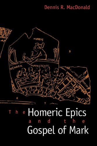 The Homeric Epics and the Gospel of Mark: Dennis R. MacDonald: 9780300172614: Amazon.com: Books