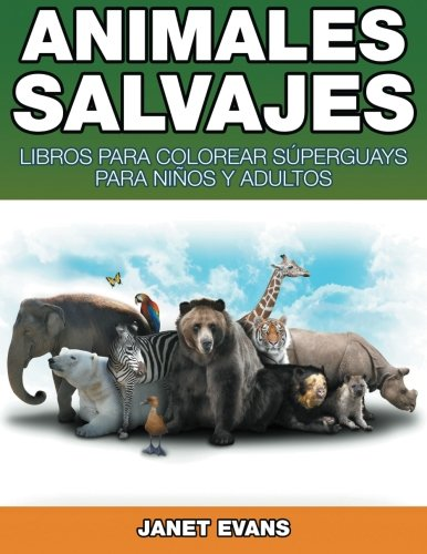 Animales Salvajes: Libros Para Colorear Súperguays Para Niños y Adultos