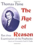 The Age of Reason: Examination of the Prophecies (0910309701) by Paine, Thomas