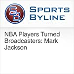 NBA Players Turned Broadcasters: Mark Jackson | Ron Barr