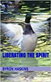 Liberating the Spirit
