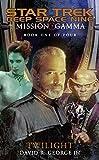 Mission Gamma Book One: Twilight (Star Trek: Deep Space Nine 1)