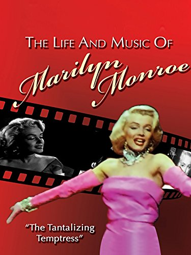 The Life And Music Of Marilyn Monroe