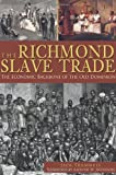 img - for The Richmond Slave Trade: The Economic Backbone of the Old Dominion book / textbook / text book