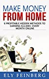Make Money From Home: 6 Profitable Hidden Methods To Earning $12,000+ Every Month Online (make money from home, making money from home,  make money online, ... money at home, making money on amazon, m)