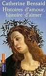 Histoires d'amours, histoire d'aimer par Bensaid ()