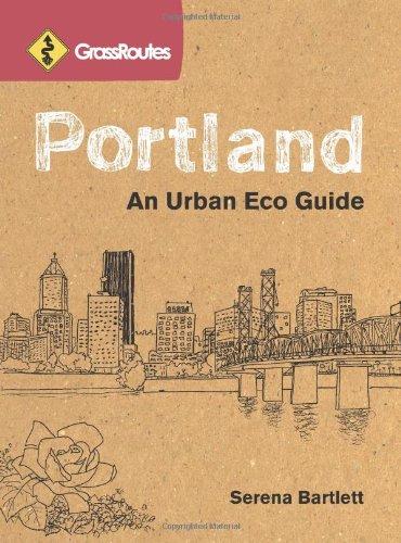Grassroutes Portland, Second Edition: An Urban Eco Guide
