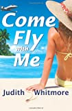 Judith Whitmore Come Fly with Me