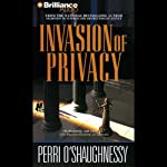 Invasion of Privacy (       ABRIDGED) by Perri O'Shaughnessy Narrated by Laural Merlington