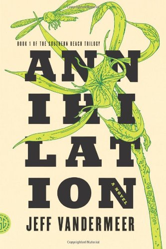 Annihilation: A Novel (Southern Reach Trilogy)
