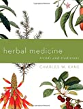 Herbal Medicine: Trends and Traditions (A Comprehensive Sourcebook on the Preparation and Use of Medicinal Plants)