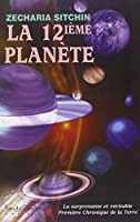 La 12e planète - La surprenante et véritable Première Chronique de la Terre