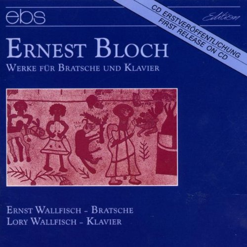 Bloch-Works-for-Viola-and-Pian-Ernst-amp-Lory-Wallfisch-Audio-CD