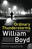 Ordinary Thunderstorms: A Novel (P.S.) (0061876755) by Boyd, William