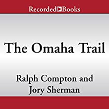 The Omaha Trail: Ralph Compton Novels, Book 25 Audiobook by Ralph Compton, Jory Sherman Narrated by Corey M. Snow