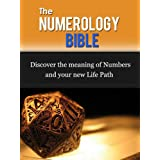 The Numerology Bible - Discover The Meaning Of Numbers And Your New Life Path ~ Chloe Miller