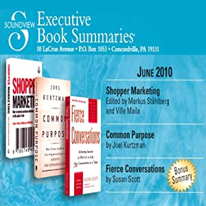 Soundview Executive Book Summaries, June 2010 | [Stahlberg Stahlberg, Ville Maila, Joel Kurtzman, Susan Scott]