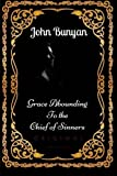 img - for Grace Abounding to the Chief of Sinners: By John Bunyan - Illustrated book / textbook / text book
