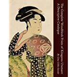 The Complete Woodblock Prints of Kitagawa Utamaro: A Descriptive Cataloguepar Gina Collia-Suzuki