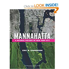Mannahatta: A Natural History of New York City by Eric W. Sanderson and Markley Boyer