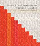img - for Denyse Schmidt: Modern Quilts, Traditional Inspiration: 20 New Designs with Historic Roots (Stc Craft / Melanie Falick Book) book / textbook / text book