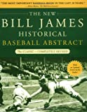 The New Bill James Historical Baseball Abstract: The Classic (0743227220) by James, Bill