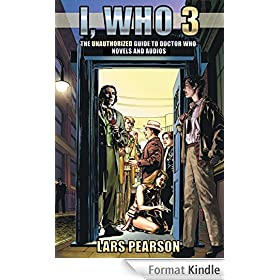 I, Who 3: The Unauthorized Guide to Doctor Who Novels and Audios (English Edition)