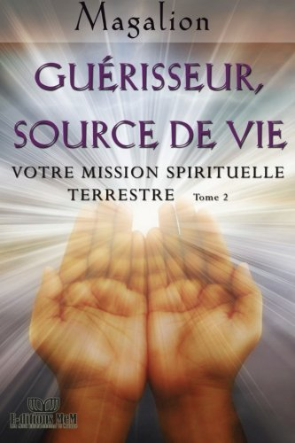 guerisseur-source-de-vie-votre-mission-spirituelle-terrestre