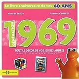 echange, troc Laurent Chollet, Armelle Leroy - Génération 1969 : Le livre anniversaire de vos 40 ans