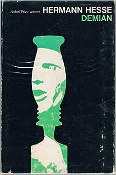 a review of herman hesses novel demian Daarnaast won fountain met deze roman ook de center for fiction first novel prize en de los  zijn demian, sid dhartha, de  af aan hebben hesses lezers hem.