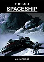 The Last Spaceship (Course of the Worlds Book 1) (English Edition)