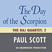 The Day of the Scorpion: The Raj Quartet, Book 2 | Paul Scott