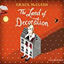 The Land of Decoration (       UNABRIDGED) by Grace McCleen Narrated by Kate Harbour
