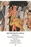 Rethinking Hell: Readings in Evangelical Conditionalism