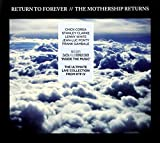 Return To Forever The Mothership Returns