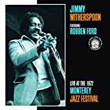 echange, troc Jimmy Witherspoon & Robben Ford - Live At The Monterey Jazz Festival 1972