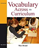 Vocabulary Across the Curriculum (0205499457) by Brand, Max