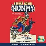 Secret Agent Mummy: Book 1   Steve Cole