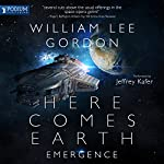 Here Comes Earth: Emergence | William Lee Gordon