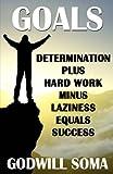 img - for Goals: Determination Plus Hard Work Minus Laziness Equals Success book / textbook / text book