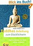 Buddhas Anleitung zum Gl�cklichsein (...