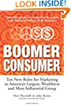 Boomer Consumer: Ten New Rules for Ma...