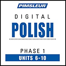 Polish Phase 1, Unit 06-10: Learn to Speak and Understand Polish with Pimsleur Language Programs Audiobook by  Pimsleur Narrated by  Pimsleur