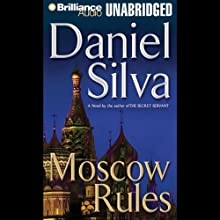 Moscow Rules (       UNABRIDGED) by Daniel Silva Narrated by Phil Gigante