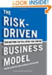 The Risk-Driven Business Model: Four...