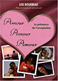 Amour Amour Amour : La puissance de l'acceptation