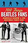 100 Things Beatles Fans Should Know &...