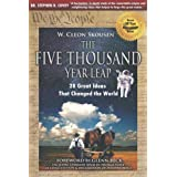 The Five Thousand Year Leap: 28 Great Ideas That Changed the World (Revised 30 Year Anniversary Edition) ~ Paul B. Skousen