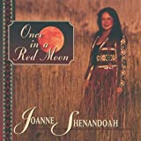Once in a Red Moonby Joanne Shenandoah